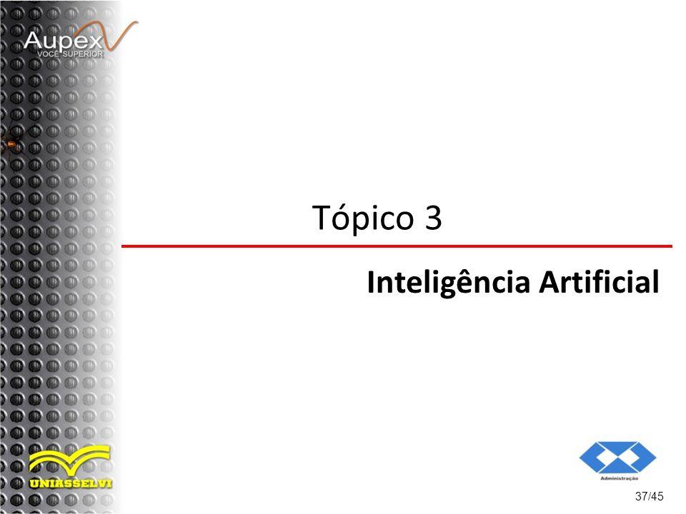 Tópico 3 Inteligência Artificial 37/45
