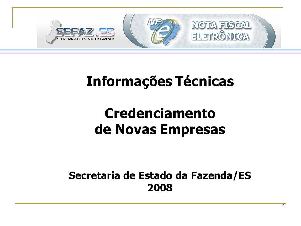 Informações Técnicas Credenciamento de Novas Empresas Secretaria de Estado da Fazenda/ES 2008
