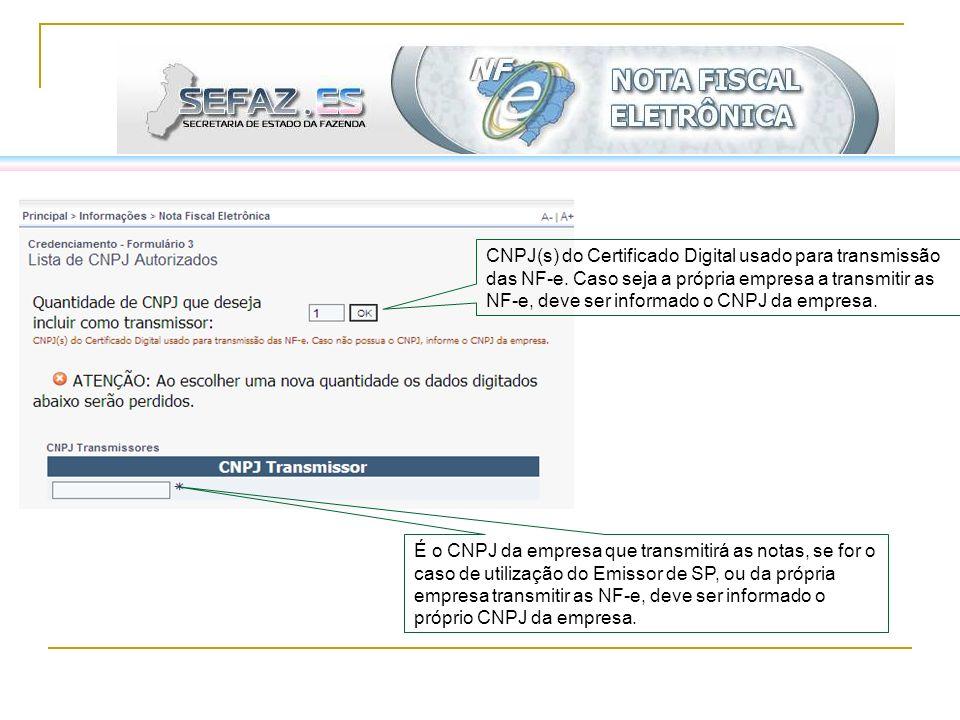 CNPJ(s) do Certificado Digital usado para transmissão das NF-e