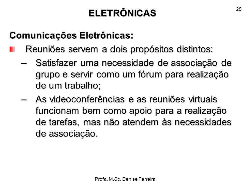 Comunicações Eletrônicas: Reuniões servem a dois propósitos distintos: