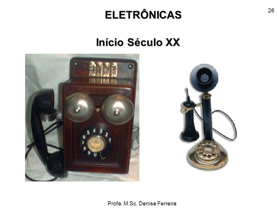 ELETRÔNICAS Início Século XX