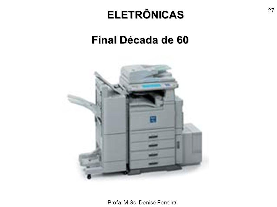 ELETRÔNICAS Final Década de 60