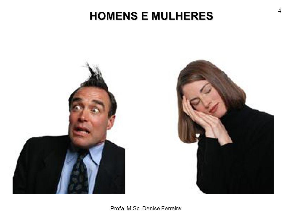 HOMENS E MULHERES 4
