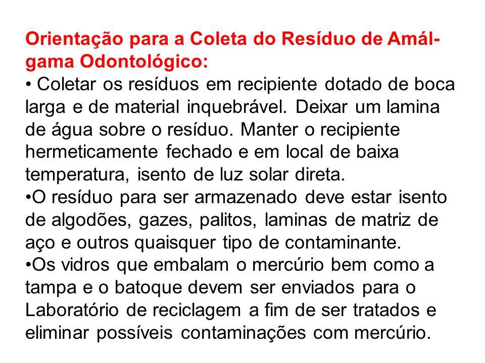 Orientação para a Coleta do Resíduo de Amál-gama Odontológico: