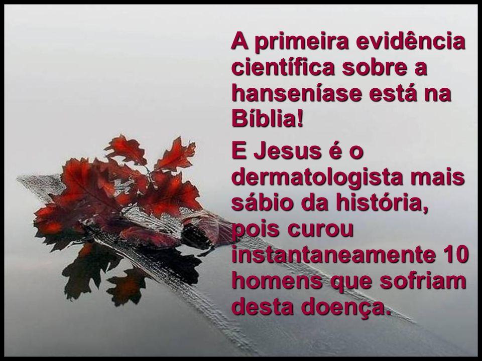 A primeira evidência científica sobre a hanseníase está na Bíblia!