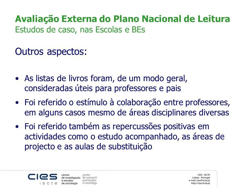 Avaliação Externa do Plano Nacional de Leitura Estudos de caso, nas Escolas e BEs
