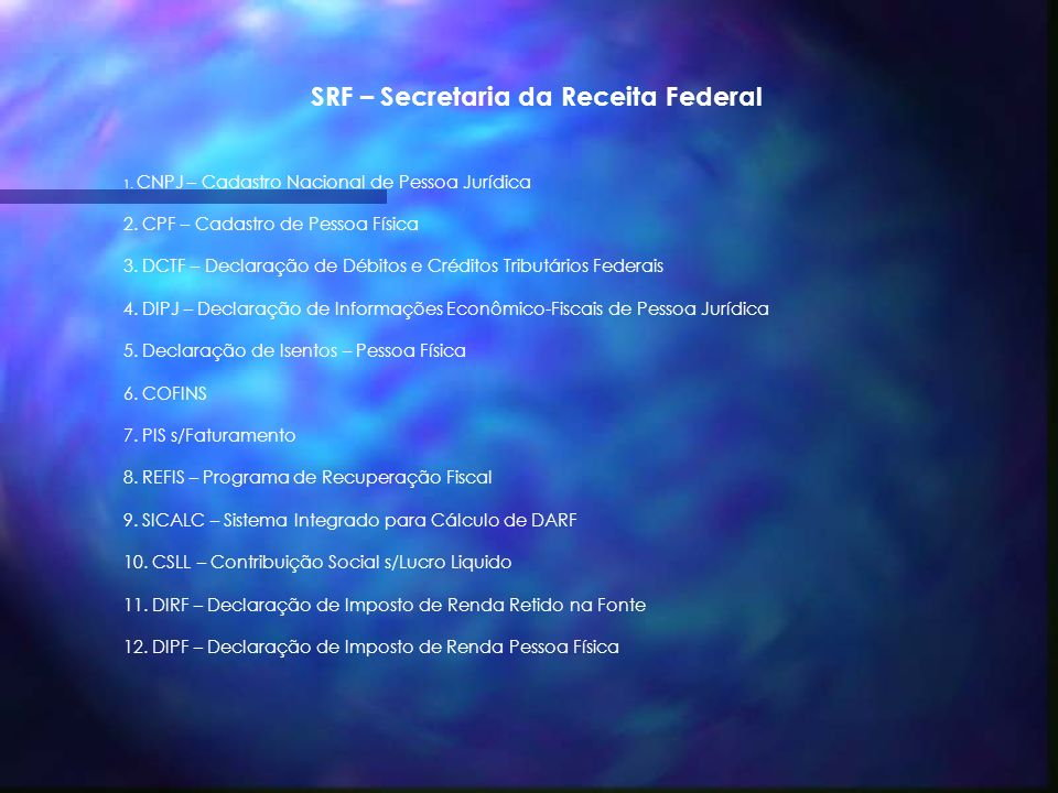 SRF – Secretaria da Receita Federal