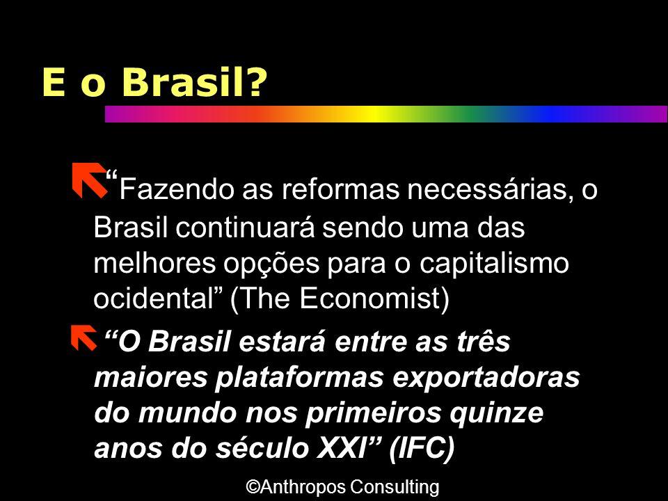 E o Brasil Fazendo as reformas necessárias, o Brasil continuará sendo uma das melhores opções para o capitalismo ocidental (The Economist)