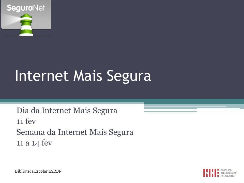 Internet Mais Segura Dia da Internet Mais Segura 11 fev
