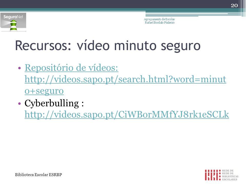 Recursos: vídeo minuto seguro