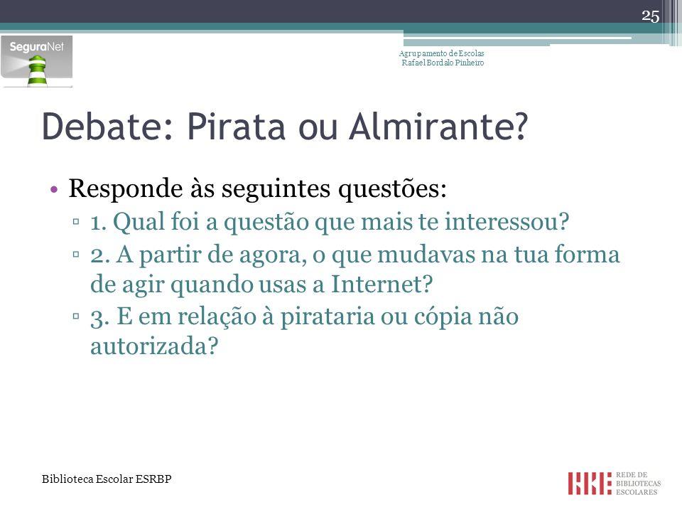 Debate: Pirata ou Almirante