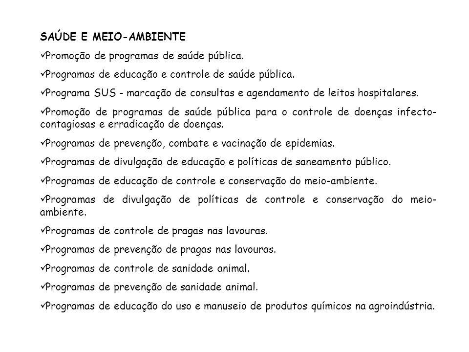 SAÚDE E MEIO-AMBIENTE Promoção de programas de saúde pública. Programas de educação e controle de saúde pública.