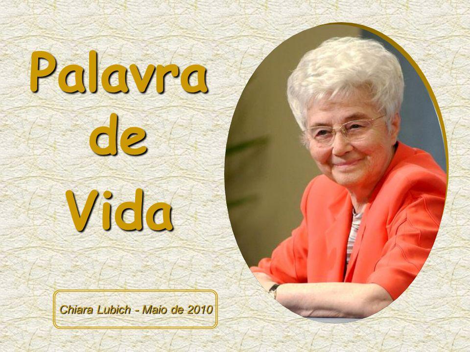 Palavra de Vida Chiara Lubich - Maio de 2010
