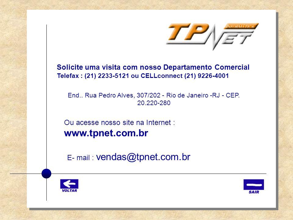 Ou acesse nosso site na Internet : www.tpnet.com.br