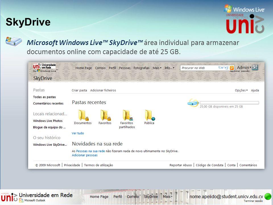 SkyDrive Microsoft Windows Live™ SkyDrive™ área individual para armazenar documentos online com capacidade de até 25 GB.