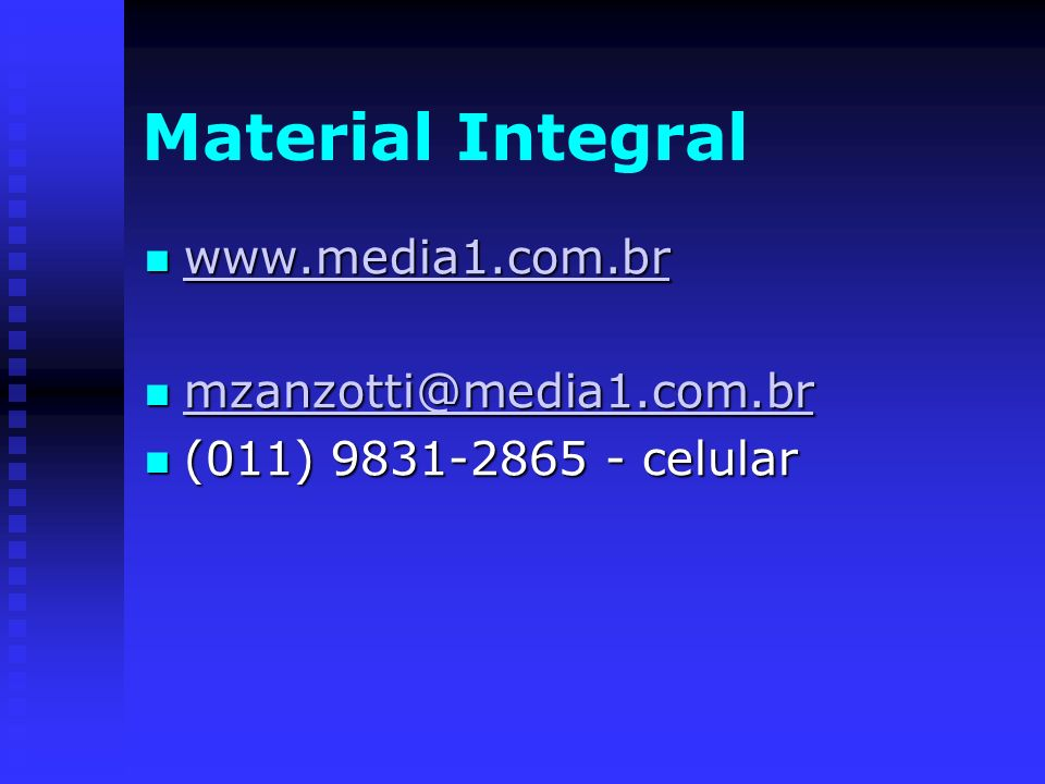 Material Integral www.media1.com.br mzanzotti@media1.com.br