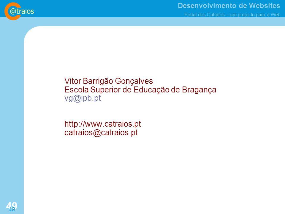 Vitor Barrigão Gonçalves Escola Superior de Educação de Bragança vg@ipb.pt http://www.catraios.pt catraios@catraios.pt