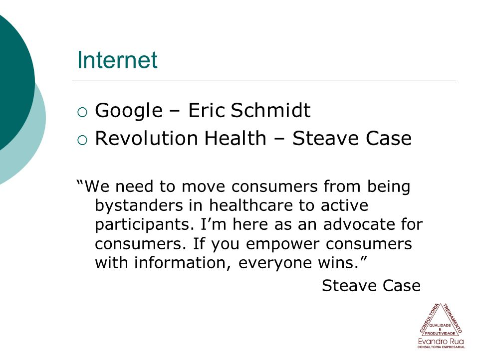 Internet Google – Eric Schmidt Revolution Health – Steave Case