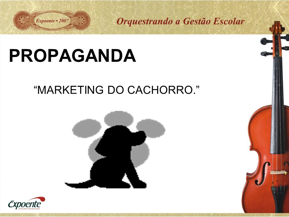 PROPAGANDA MARKETING DO CACHORRO.