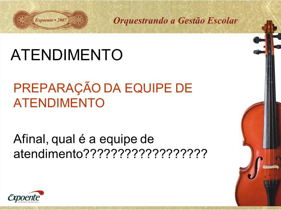 ATENDIMENTO PREPARAÇÃO DA EQUIPE DE ATENDIMENTO