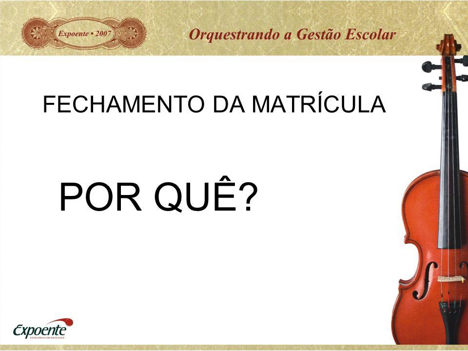FECHAMENTO DA MATRÍCULA