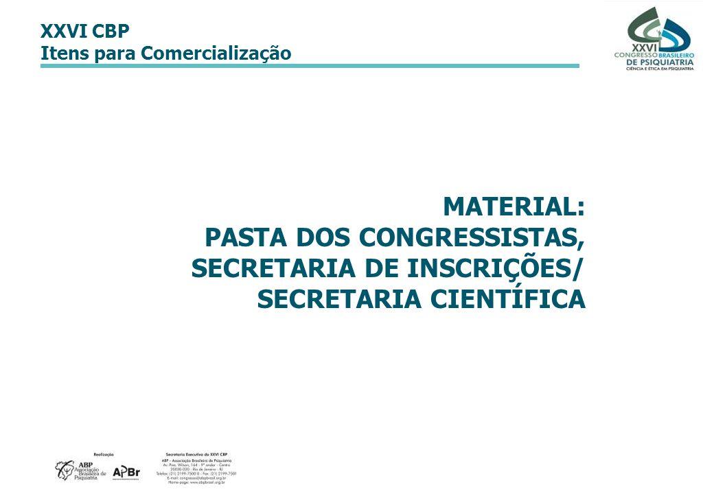 MATERIAL: PASTA DOS CONGRESSISTAS, SECRETARIA DE INSCRIÇÕES/ SECRETARIA CIENTÍFICA