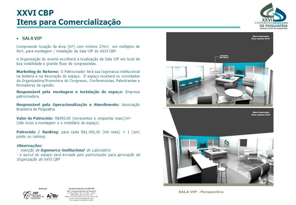 SALA VIP Compreende locação de área (m²) com mínimo 27m², em múltiplos de 9m², para montagem / instalação da Sala VIP do XXVI CBP.