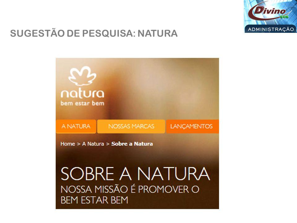 SUGESTÃO DE PESQUISA: NATURA