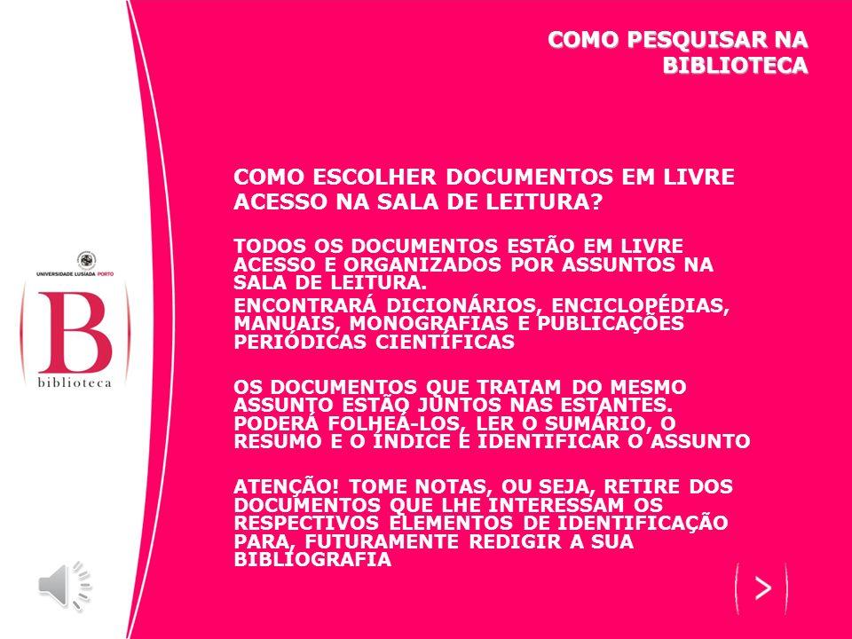 COMO ESCOLHER DOCUMENTOS EM LIVRE ACESSO NA SALA DE LEITURA