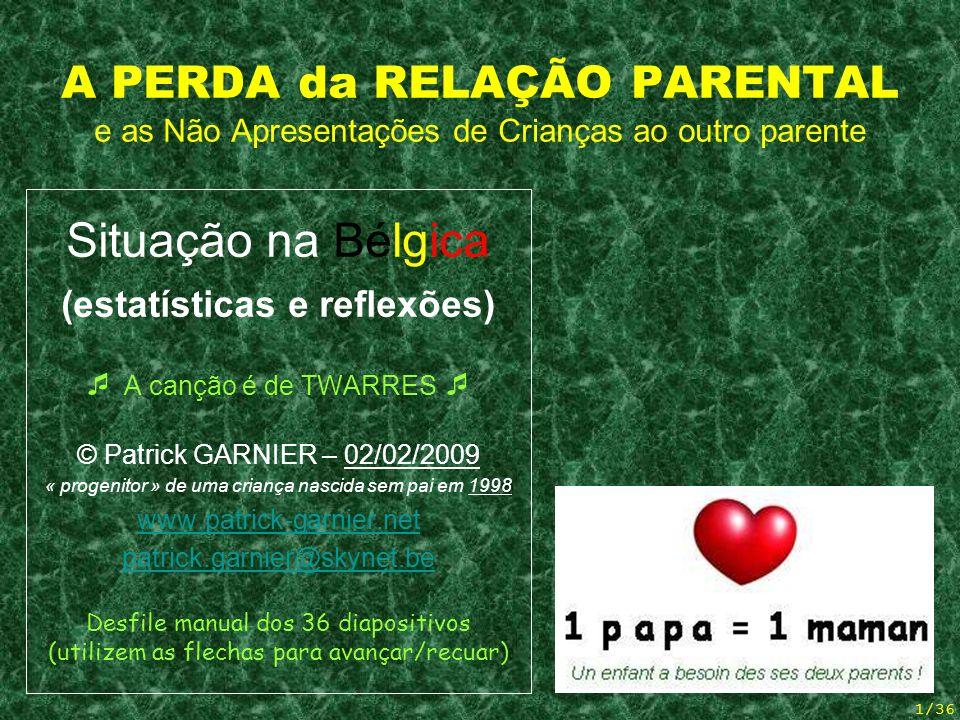A PERDA da RELAÇÃO PARENTAL e as Não Apresentações de Crianças ao outro parente