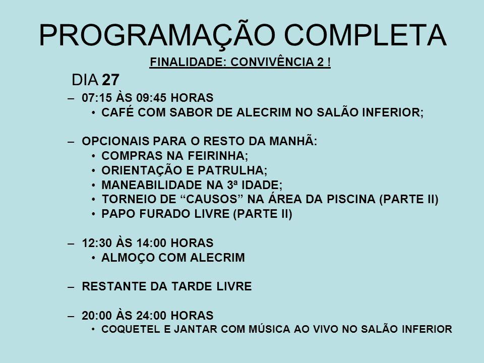 FINALIDADE: CONVIVÊNCIA 2 !