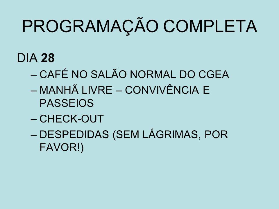 PROGRAMAÇÃO COMPLETA DIA 28 CAFÉ NO SALÃO NORMAL DO CGEA