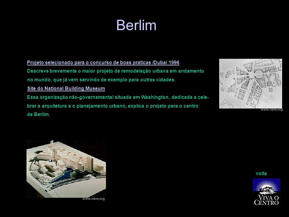 Berlim Projeto selecionado para o concurso de boas práticas /Dubai 1996. Descreve brevemente o maior projeto de remodelação urbana em andamento.