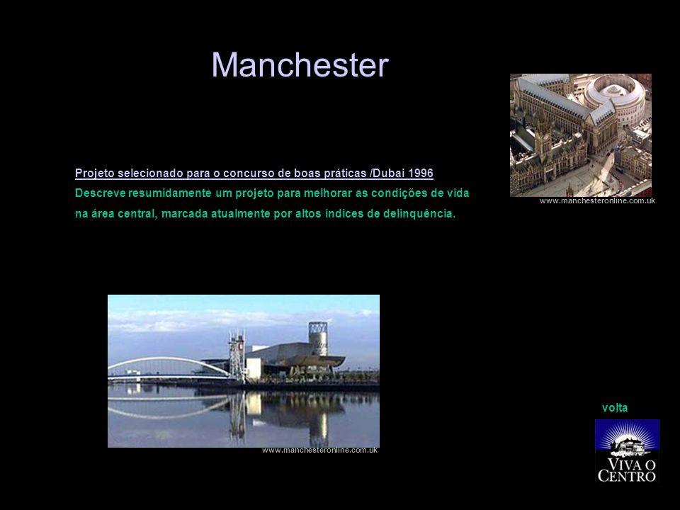 Manchester Projeto selecionado para o concurso de boas práticas /Dubai 1996. Descreve resumidamente um projeto para melhorar as condições de vida.