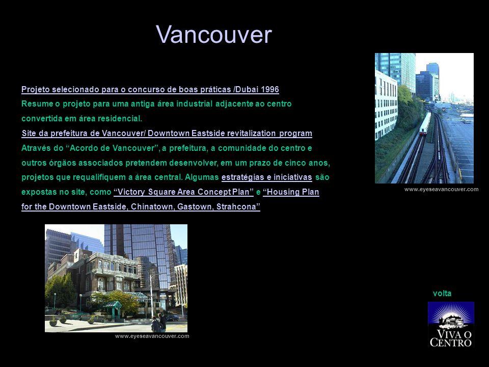 Vancouver Projeto selecionado para o concurso de boas práticas /Dubai 1996. Resume o projeto para uma antiga área industrial adjacente ao centro.