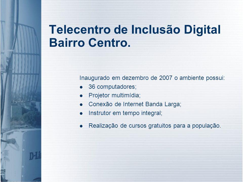 Telecentro de Inclusão Digital Bairro Centro.