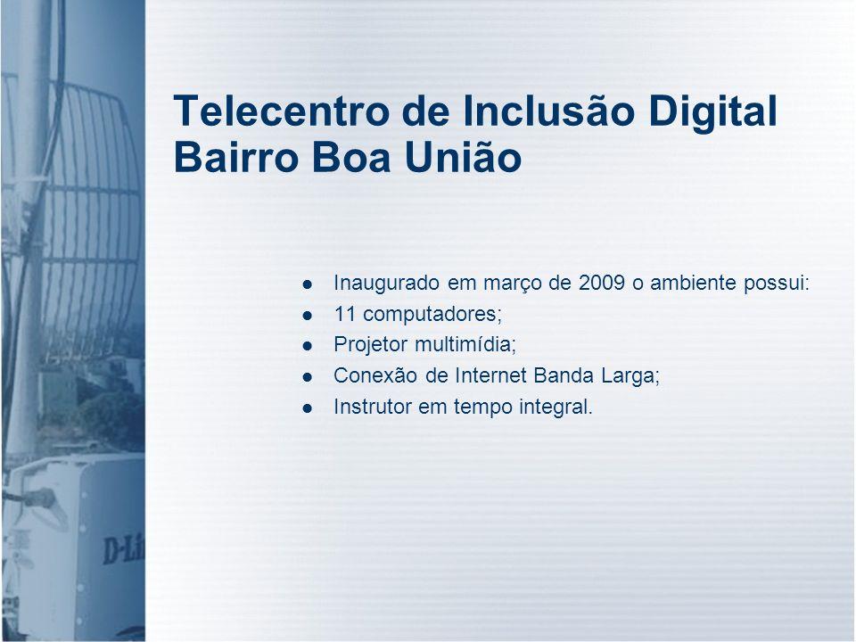 Telecentro de Inclusão Digital Bairro Boa União