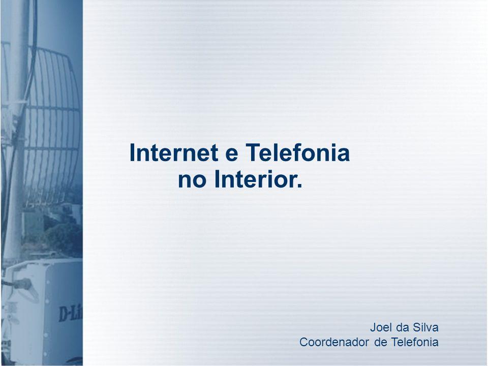 Internet e Telefonia no Interior.