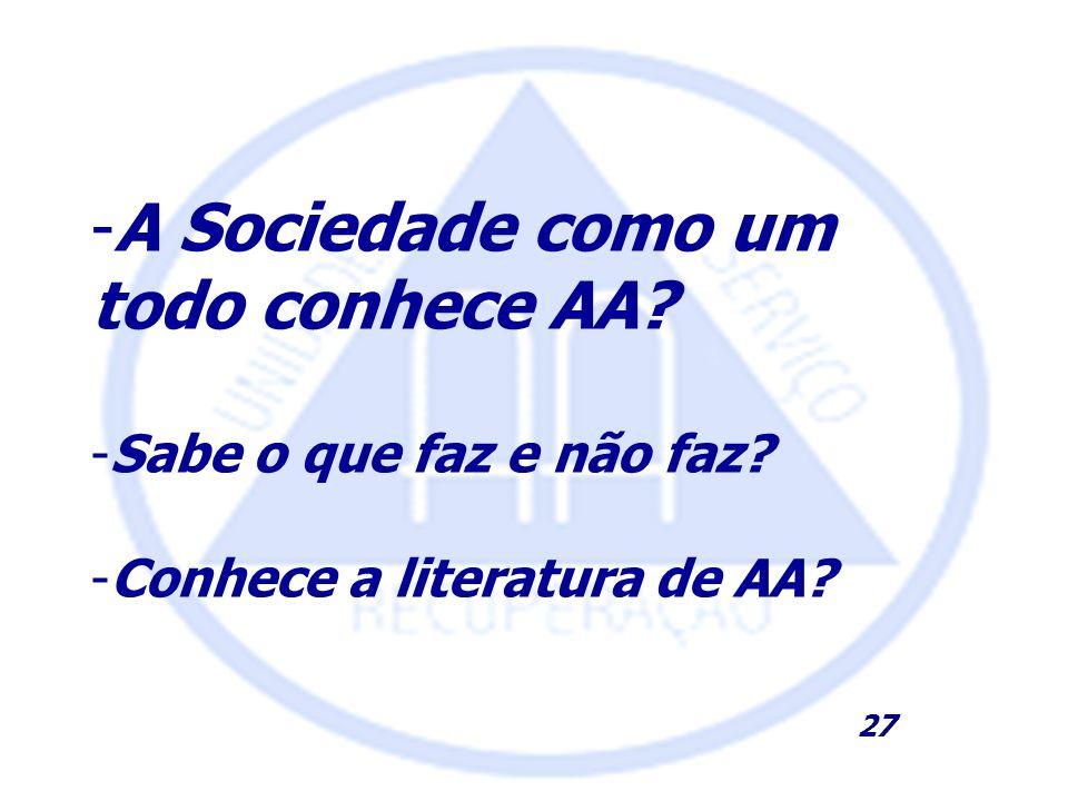 A Sociedade como um todo conhece AA