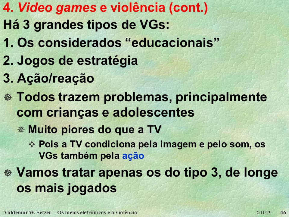 4. Video games e violência (cont.)
