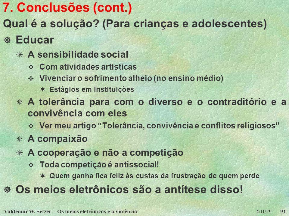 7. Conclusões (cont.) Qual é a solução (Para crianças e adolescentes)