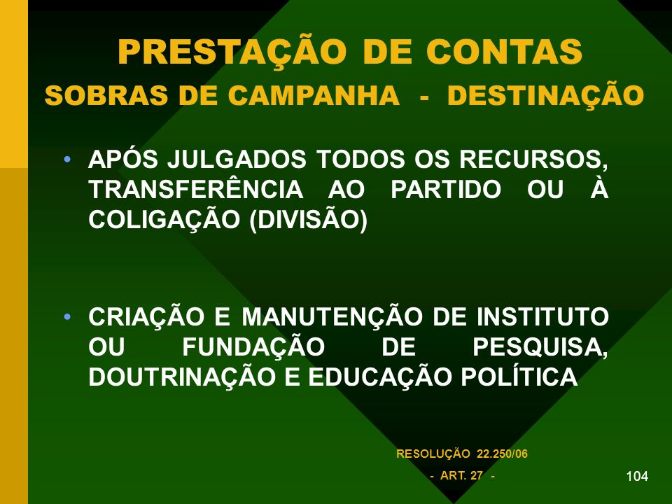 PRESTAÇÃO DE CONTAS SOBRAS DE CAMPANHA - DESTINAÇÃO