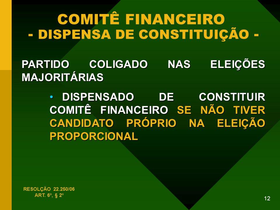 COMITÊ FINANCEIRO - DISPENSA DE CONSTITUIÇÃO -
