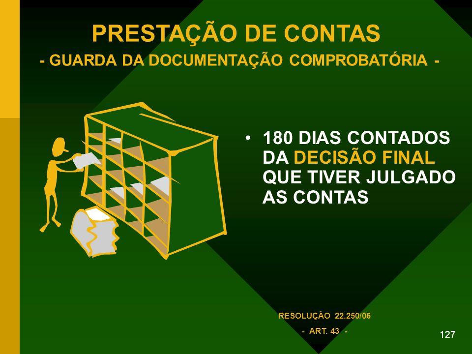 PRESTAÇÃO DE CONTAS - GUARDA DA DOCUMENTAÇÃO COMPROBATÓRIA -