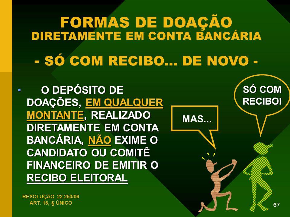FORMAS DE DOAÇÃO DIRETAMENTE EM CONTA BANCÁRIA - SÓ COM RECIBO
