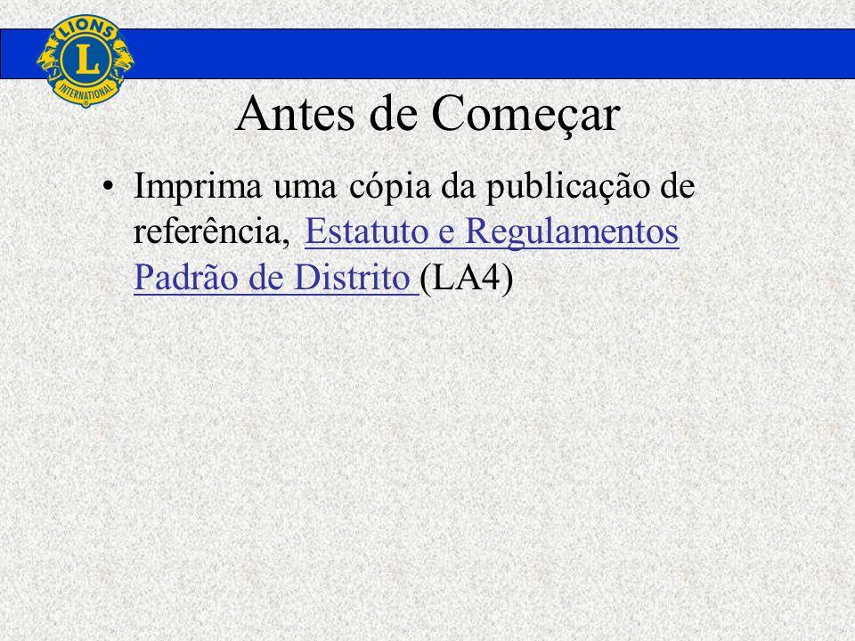 Antes de Começar Imprima uma cópia da publicação de referência, Estatuto e Regulamentos Padrão de Distrito (LA4)