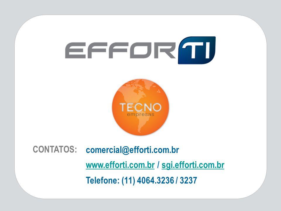 CONTATOS: comercial@efforti.com.br. www.efforti.com.br / sgi.efforti.com.br.