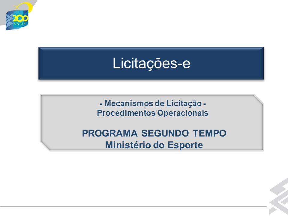 Licitações-e PROGRAMA SEGUNDO TEMPO Ministério do Esporte