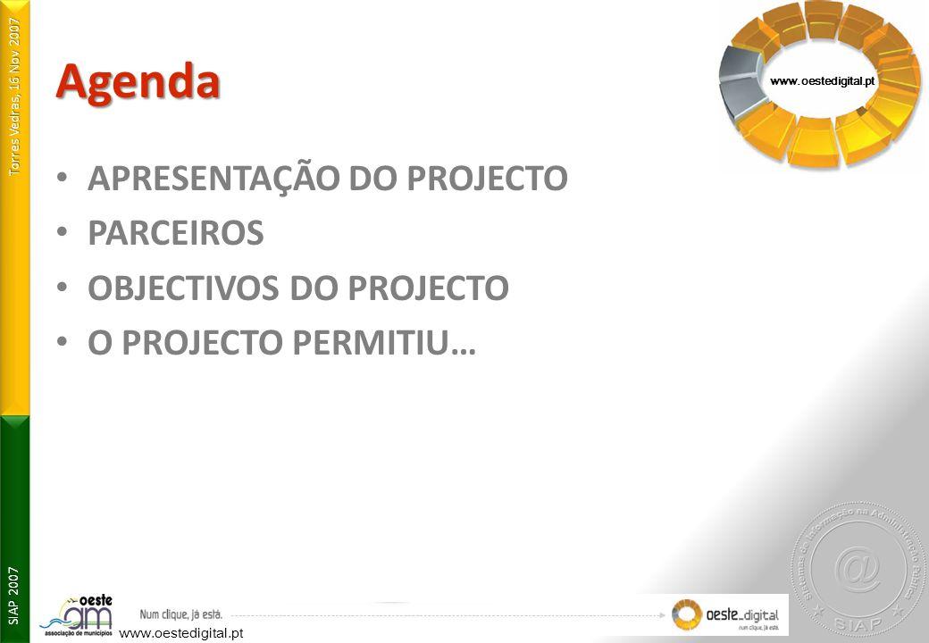 Agenda APRESENTAÇÃO DO PROJECTO PARCEIROS OBJECTIVOS DO PROJECTO