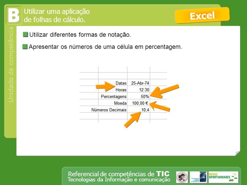B Excel Utilizar diferentes formas de notação.
